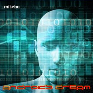 Androids Dream by mikebo