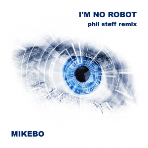 I´m No Robot - Remix by Phil Steff